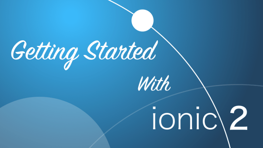 Ionic 2 Quickstart Tutorial 2016