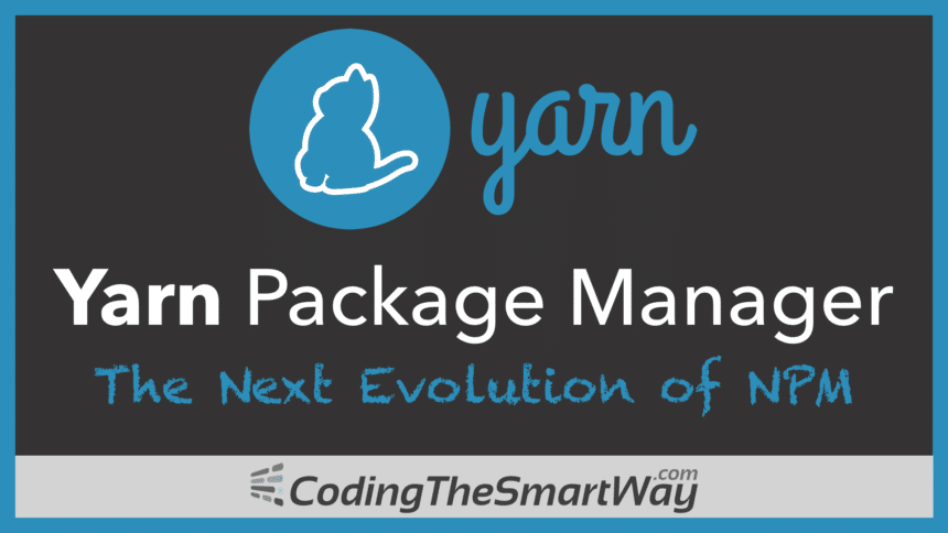 Yarn Package Manager – The Next Evolution Of Package Managers (npm, Bower)