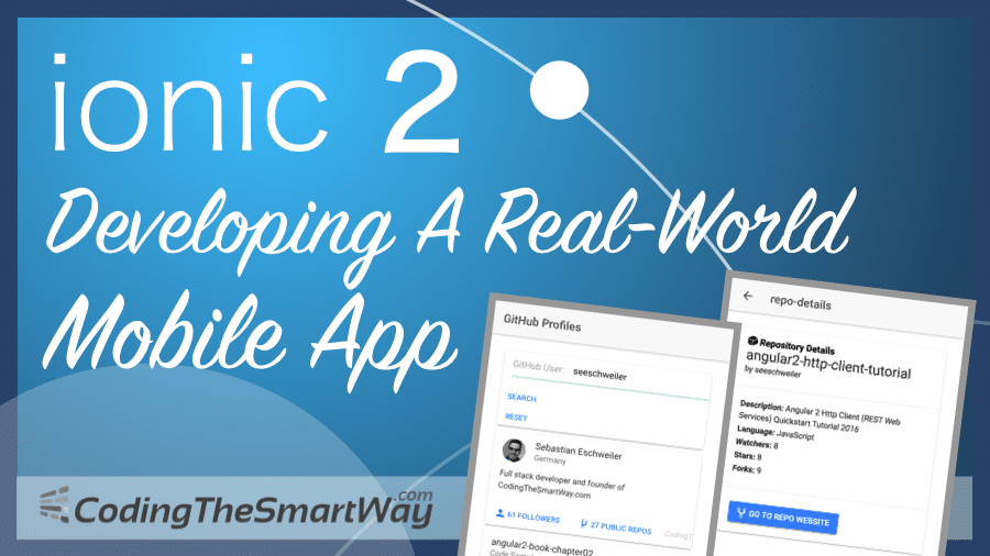 Ionic 2 - Developing A Real-World Mobile App - CodingTheSmartWay com