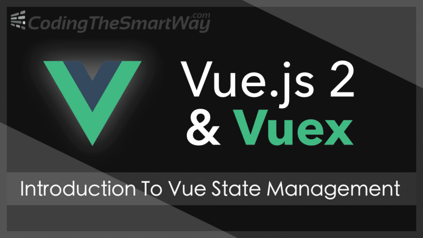 Vue.js 2 State Management With Vuex – Introduction