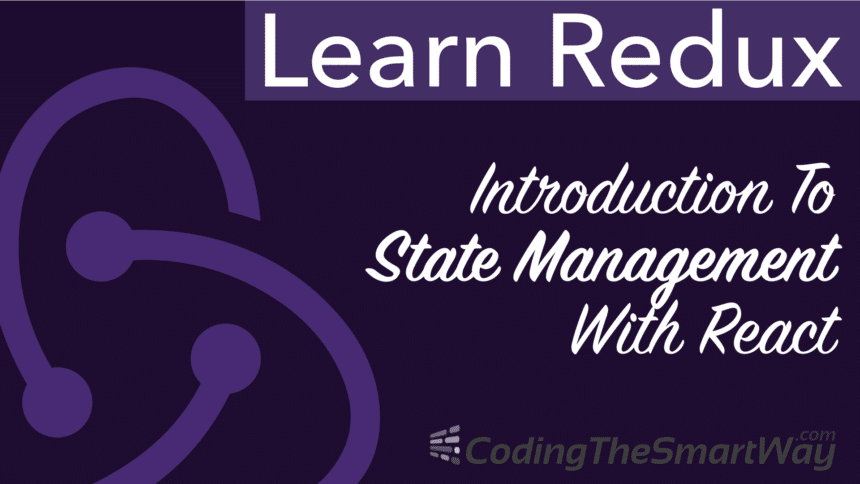 Learn Redux – Introduction To State Management With React