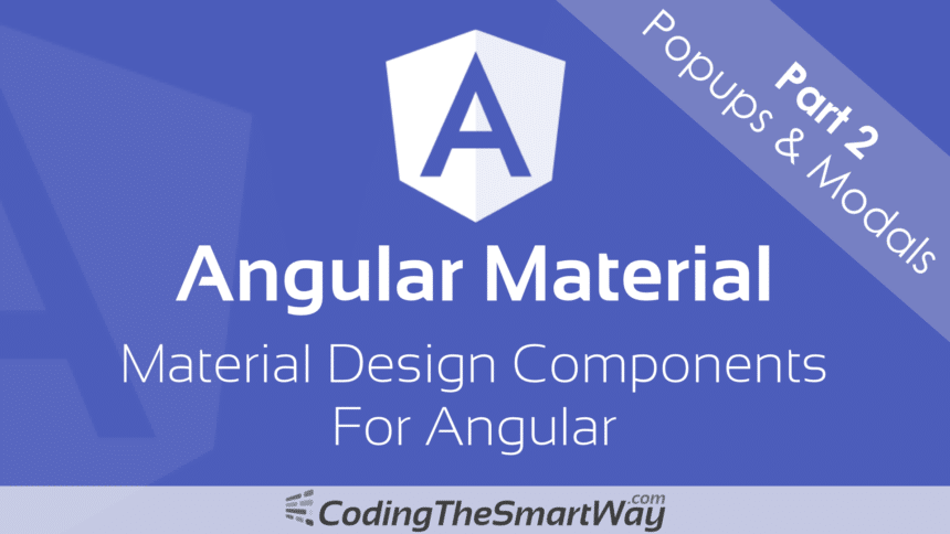 Angular Material – Part 2: Popups & Modals (Dialogs, Tooltips and SnackBars)