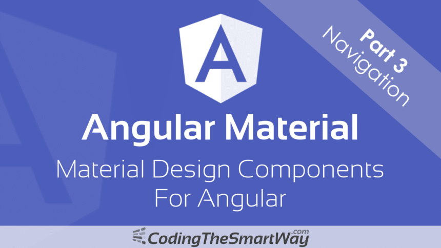 Angular Material – Part 3: Navigation (Menus, Sidenavs and Toolbars)