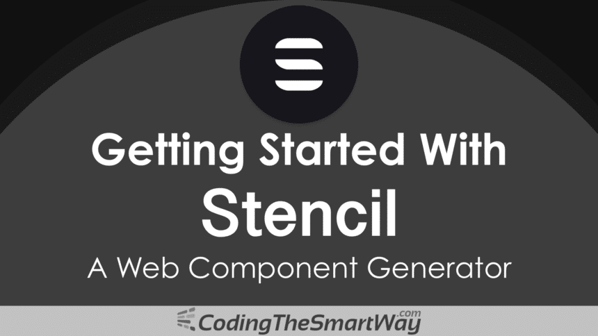 Getting Started With Stencil – A Web Component Generator