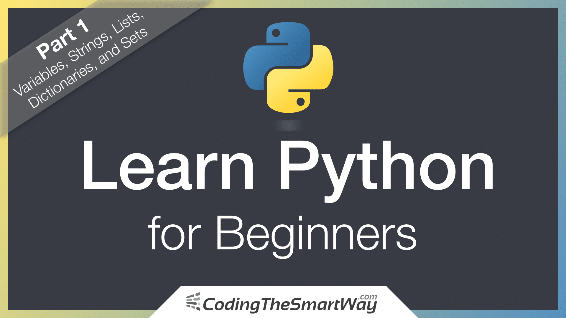 Learn Python for Beginners - Part 1: Variables, Strings
