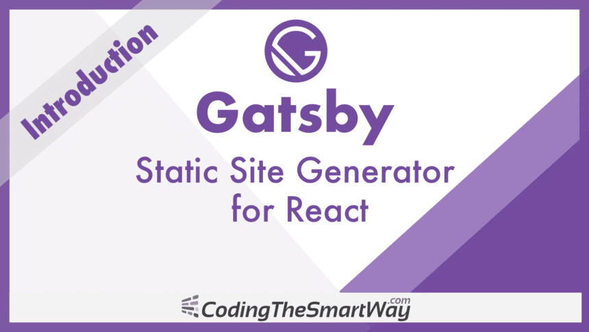 Gatsby – Static Site Generator For React – Introduction