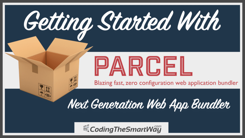 Getting Started With Parcel – Next Generation Web App Bundler