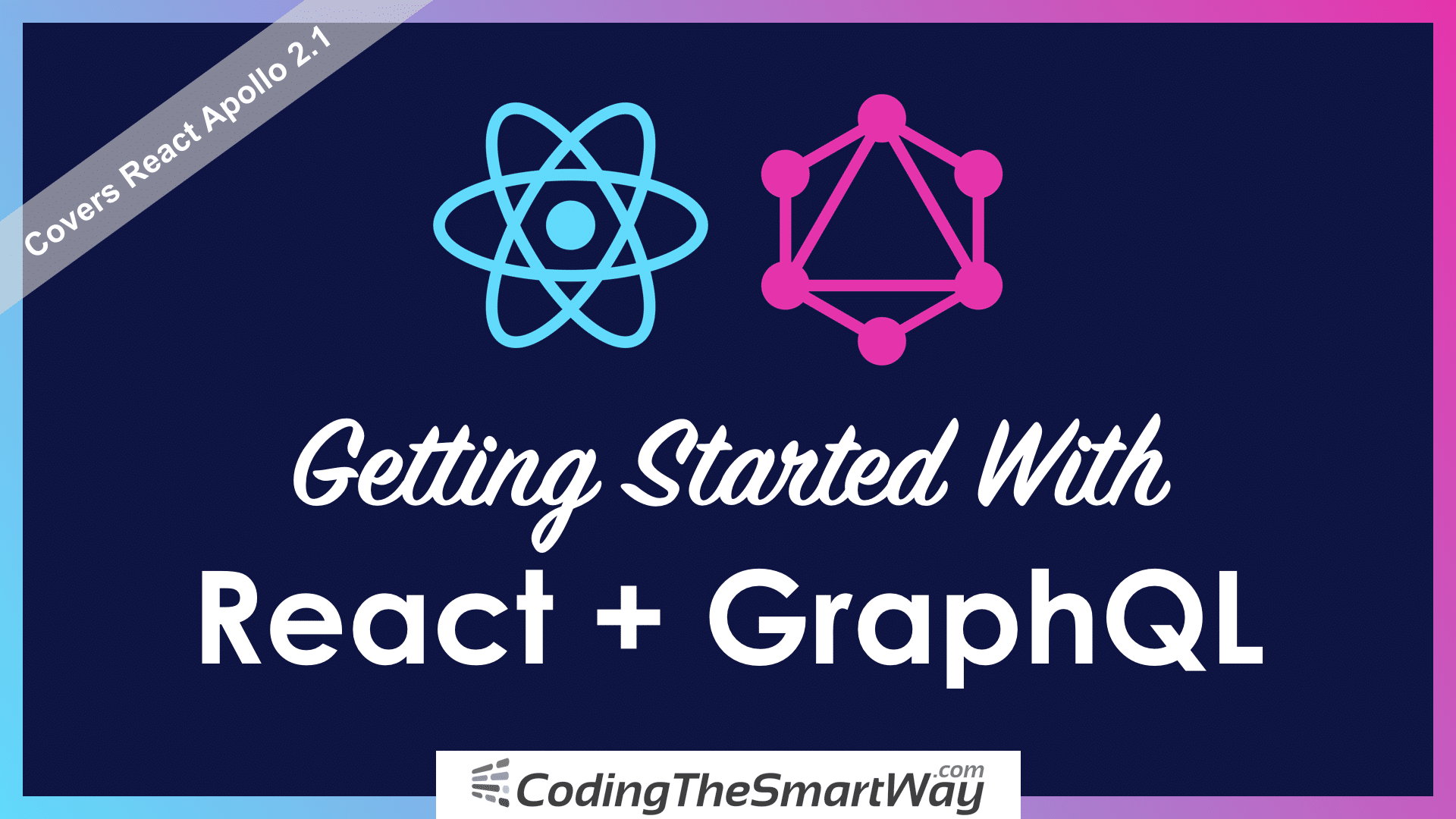 Getting Started With React And GraphQL - CodingTheSmartWay com