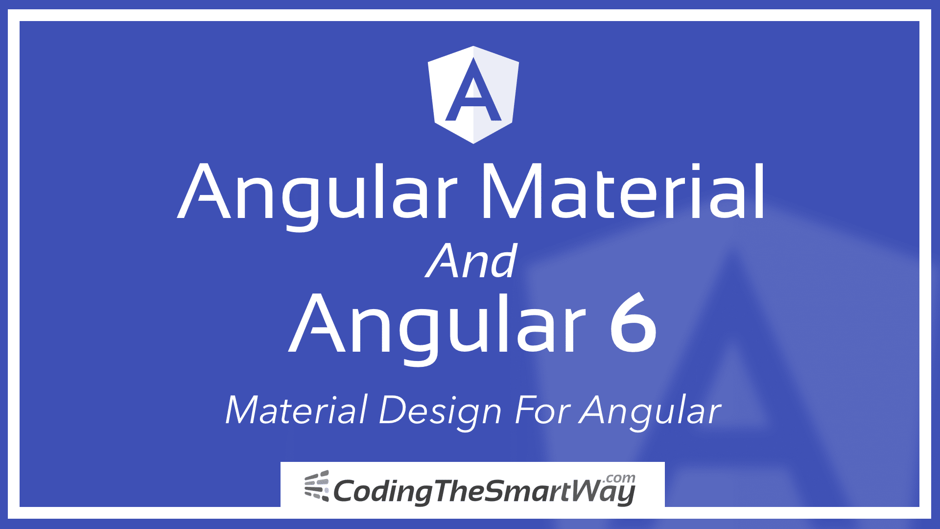 Angular Material And Angular 6 - Material Design For Angular