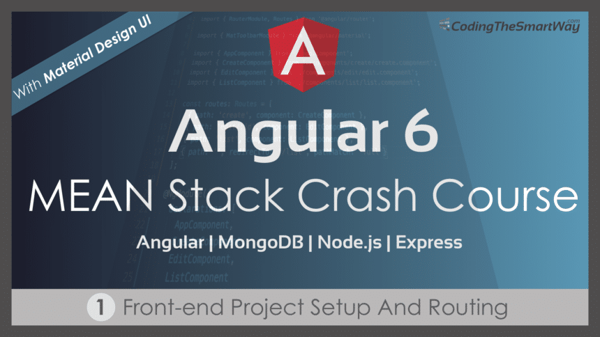 Angular 6 – MEAN Stack Crash Course – Part 1: Front-end Project Setup And Routing