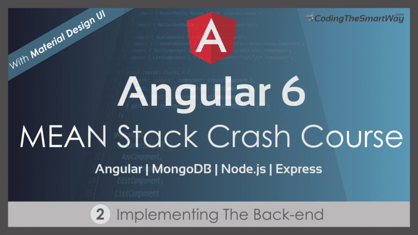 Angular 6 – MEAN Stack Crash Course – Part 2: Implementing The Back-end