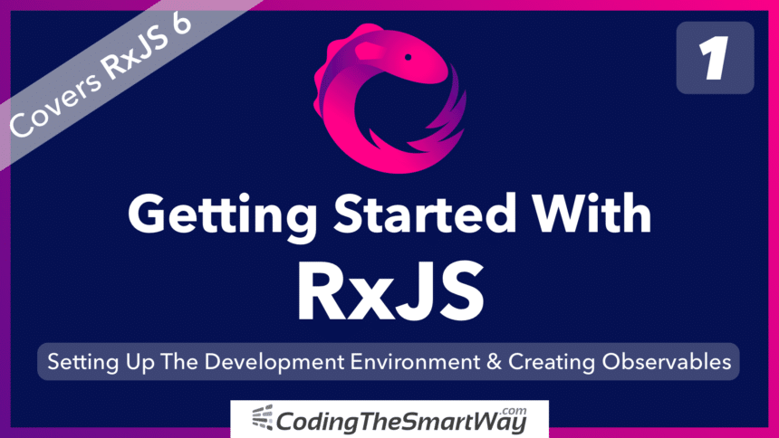 Getting Started With RxJS – Part 1: Setting Up The Development Environment & Creating Observables