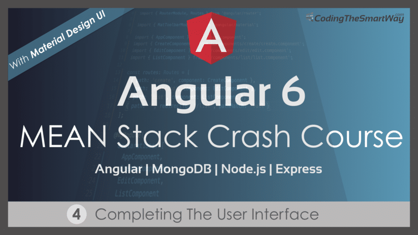Angular 6 – MEAN Stack Crash Course – Part 4: Completing The User Interface