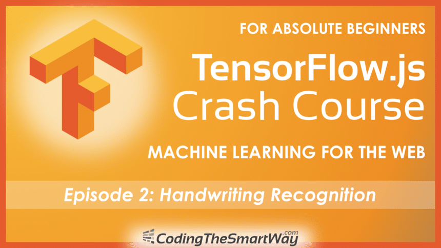 TensorFlow.js Crash Course – Machine Learning For The Web – Handwriting Recognition
