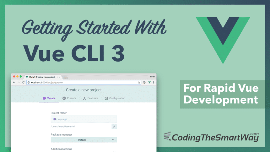 Getting Started With Vue CLI 3