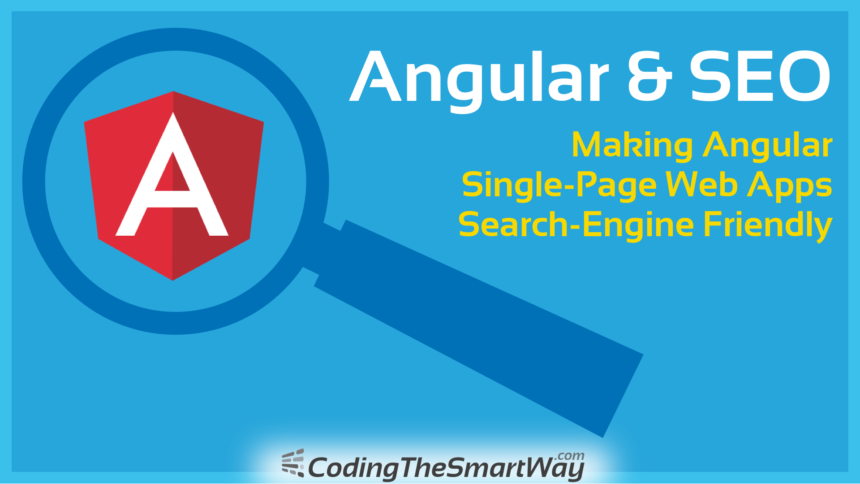 Angular & SEO – Making Angular 6 Single-Page Web Apps Search-Engine Friendly