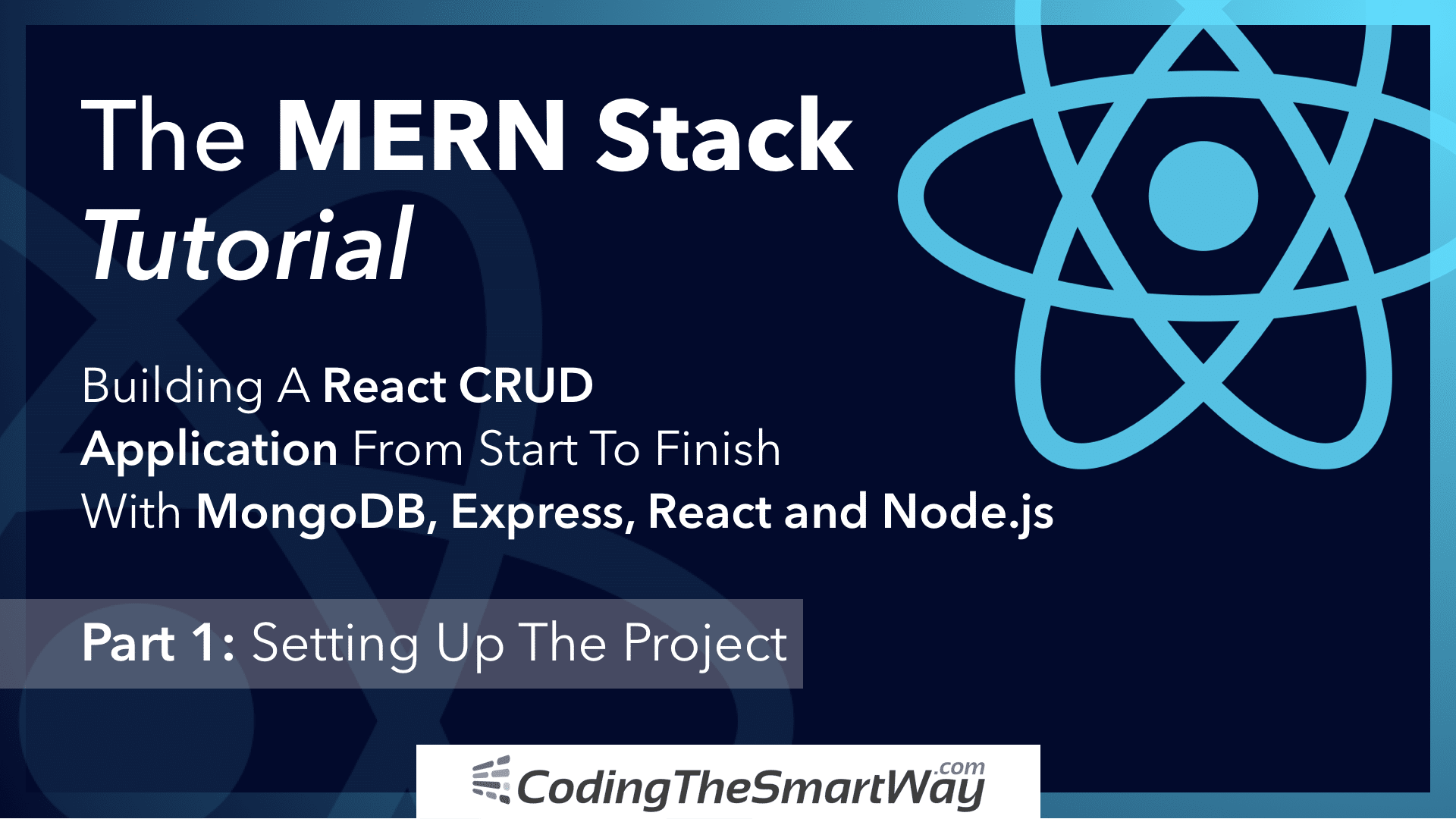 The MERN Stack Tutorial - Building A React CRUD Application