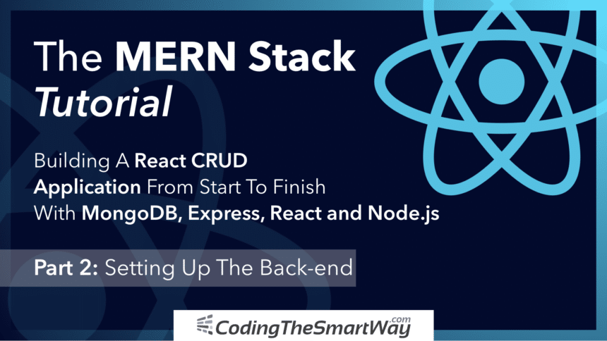 The MERN Stack Tutorial – Building A React CRUD Application From Start To Finish – Part 2