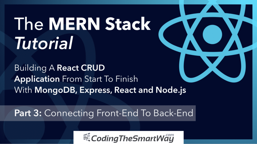 The MERN Stack Tutorial – Building A React CRUD Application From Start To Finish – Part 3