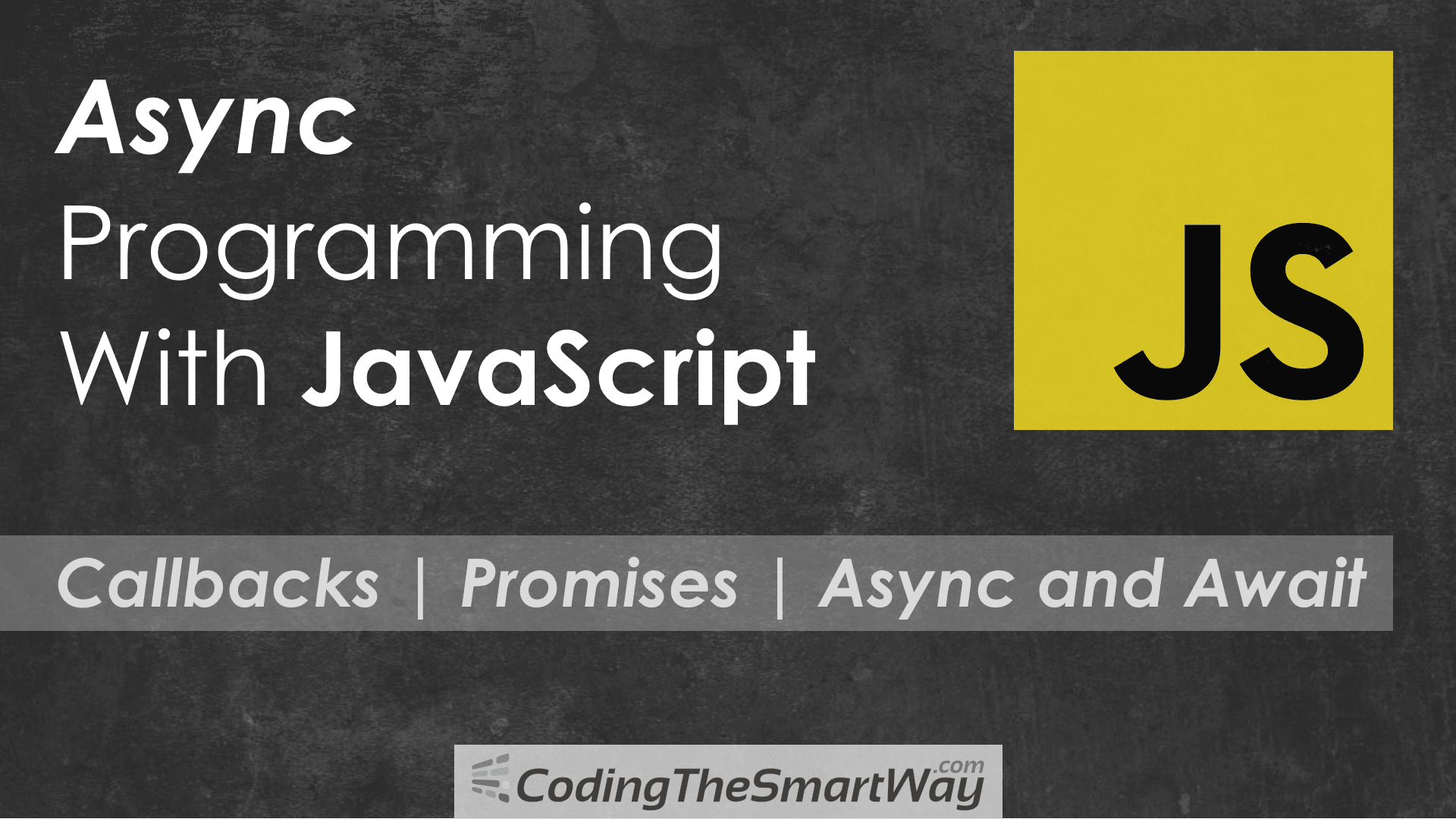 Async Programming With JavaScript - Callbacks, Promises and