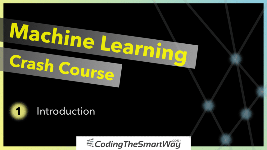 The Machine Learning Crash Course – Part 1: Introduction