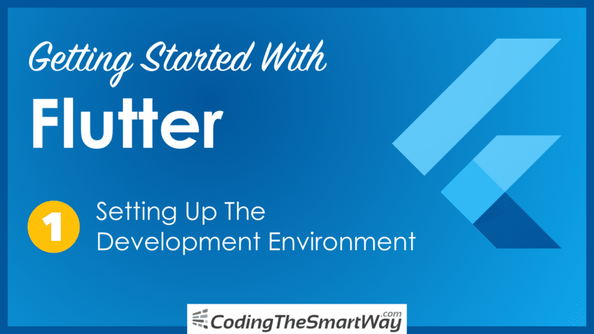 Getting Started With Flutter – (1) Setting Up The Development Environment