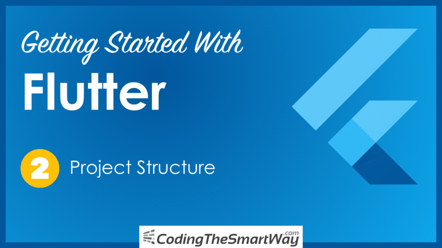 Getting Started With Flutter – (2) Project Structure