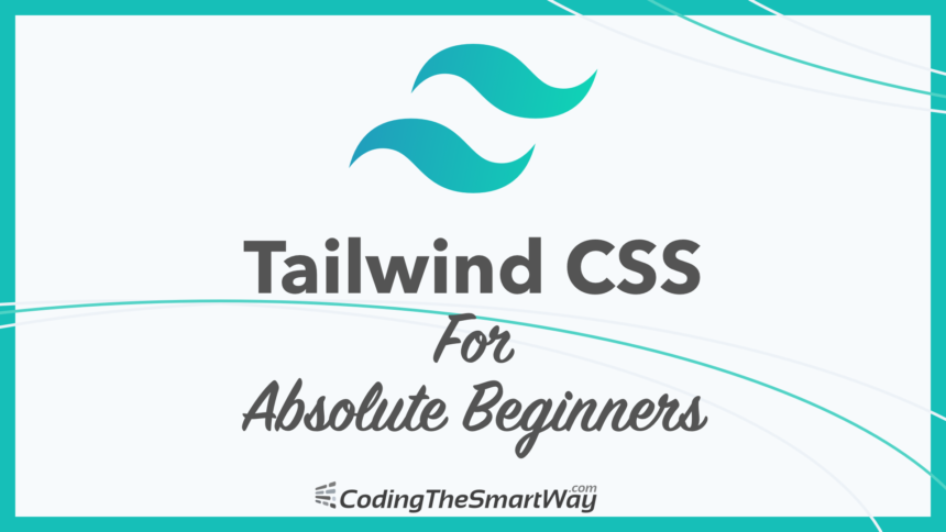 Tailwind CSS For Absolute Beginners