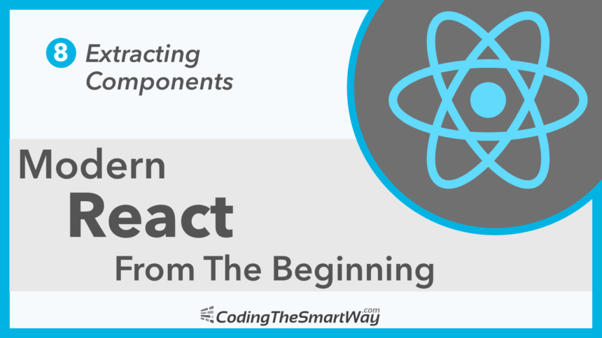 Modern React From The Beginning EP8: Extracting Components