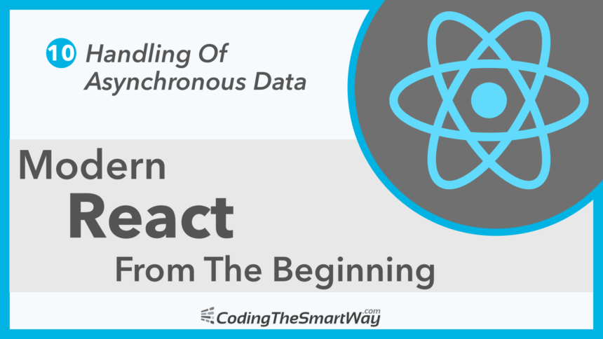Modern React From The Beginning EP10: Handling Of Asynchronous Data