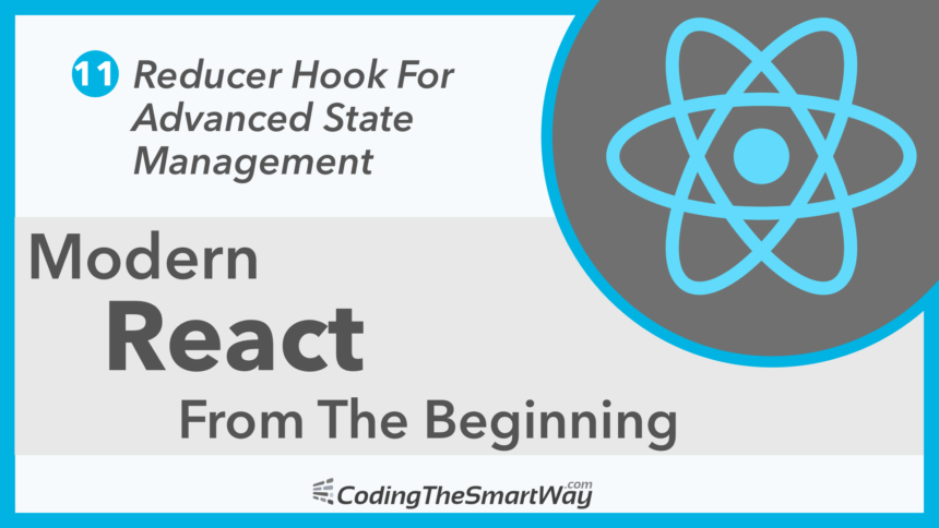 Modern React From The Beginning EP11: Reducer Hook For Advanced State Management