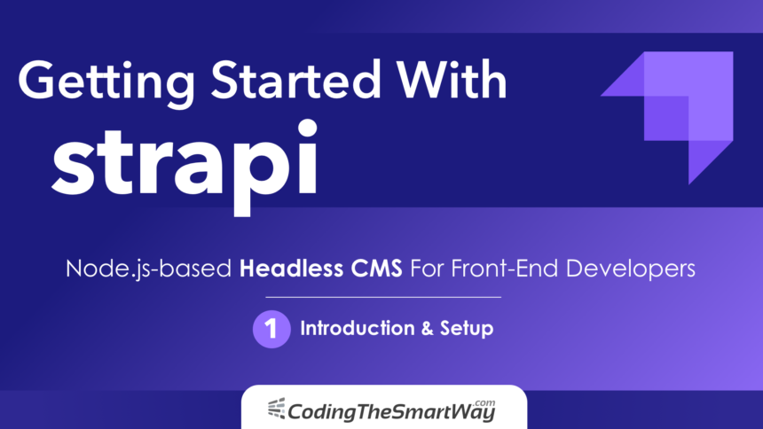 Getting Started With Strapi EP1: Introduction & Setup
