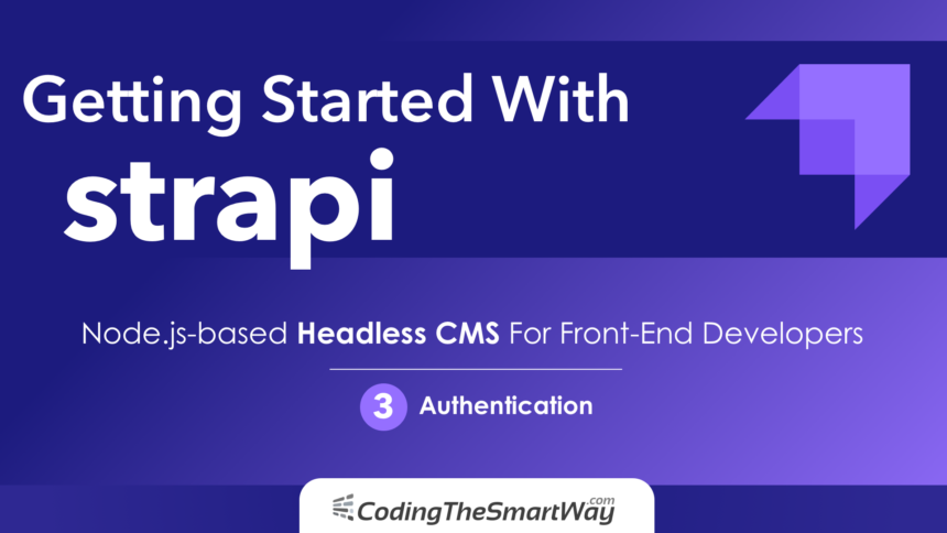 Getting Started With Strapi EP3: Authentication
