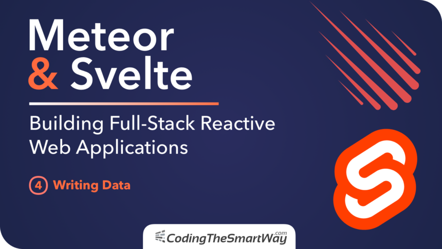 Meteor & Svelte – Building Full-Stack Reactive Web Applications – 04: Writing Data