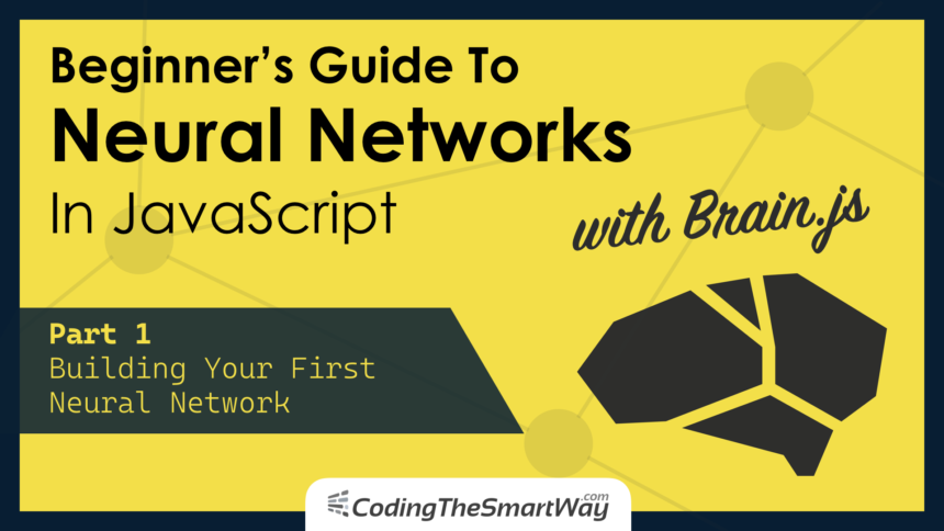 Beginner's Guide To Neural Networks In JavaScript With Brain.js